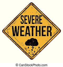 Severe weather vintage rusty metal sign