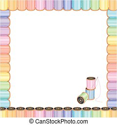 Spools of multicolor pastel sewing thread with embroidery needle surround square blank letterhead frame, for sewing, tailoring, quilting, crafts, needlework, do it yourself projects, isolated on white, EPS8 compatible.