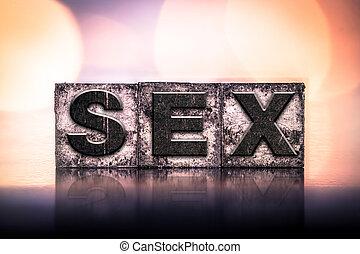 Sex Concept Vintage Letterpress Type