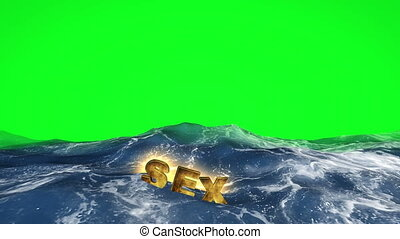 Sex text floating in the water on green screen