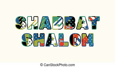 Shabbat Shalom Concept Word Art Illustration - The words...