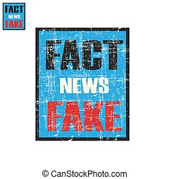 Shabby lettering fake or fact news propaganda poster or print for clothes