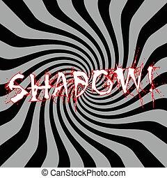 Shadow wording on Striped sun black-gray background