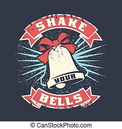 Shake your bell, grunge vintage print