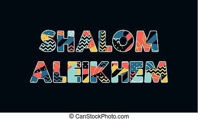 Shalom Aleikhem Concept Word Art Illustration - The words...