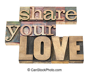 share your love - isolated text in vintage letterpress wood...