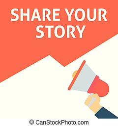 SHARE YOUR STORY Announcement. Hand Holding Megaphone With Speech Bubble