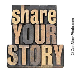 share your story in wood type - share your story phrase -...