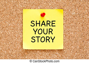 Share Your Story, written on an yellow post it note pinned on a cork bulletin board.