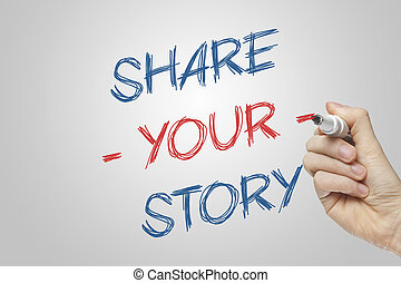 Share your story written on a transparent board with a red...