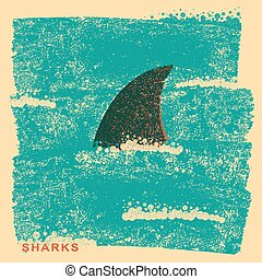 Shark fin in ocean. Vintage poster on old paper texture - ...