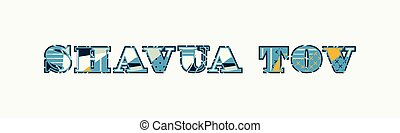 Shavua Tov Concept Word Art Illustration - The words Shavua...
