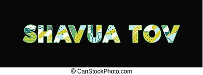Shavua Tov Concept Word Art Illustration - The words Shavua...