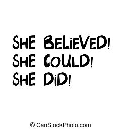 She believed, she could, she did. Cute hand drawn lettering ...