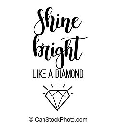 Shine bright like a diamond lettering inspirational poster ...