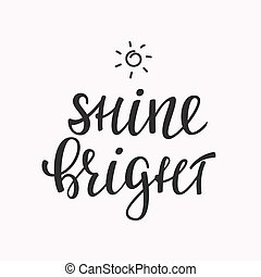 Shine Bright quote lettering. Calligraphy inspiration ...