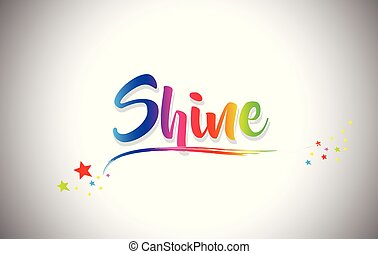Shine Handwritten Word Text with Rainbow Colors and Vibrant Swoosh.