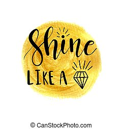 Shine like a diamond lettering inspirational poster design
