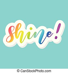 Shine! Rainbow Colors Teal Background