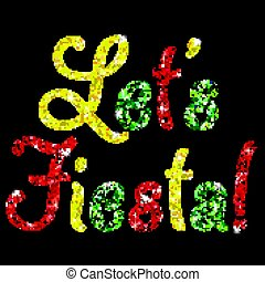 Shiny iridescent glitter 'Let's Fiesta' text in vector format.