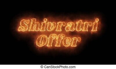 Shivratri Offer Word Hot Animated Burning Realistic Fire...