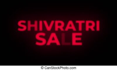 Shivratri Sale Text Flickering Display Promotional Loop. -...