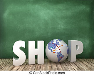 SHOP 3D Word with Globe World on Chalkboard Background