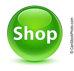 Shop glassy green round button