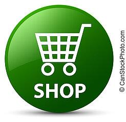 Shop green round button