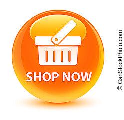 Shop now glassy orange round button