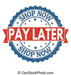 Shop now pay later stamp