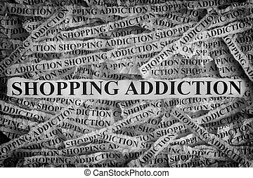 Shopping Addiction. Torn pieces of paper with the words Shopping Addiction