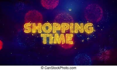 SHOPPING TIME Text on Colorful Ftirework Explosion...