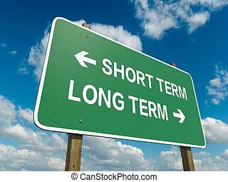 short term long term - A road sign with short term long term...