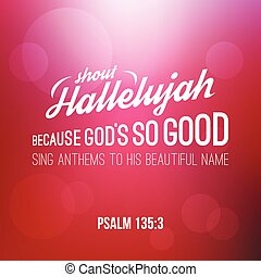 shout hallelujah calligraphic hand lettering from psalm,...
