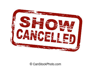Show cancelled - A stylized red stamp showing the term show...