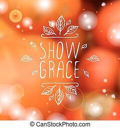Show grace - typographic element