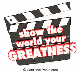 Show the World Your Greatness Movie Clapper 3d Render...