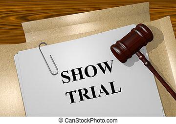 Show Trial concept
