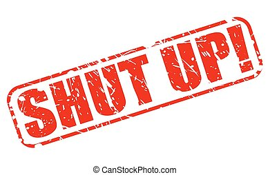 Shut up red stamp text on white