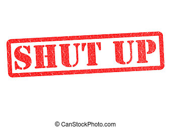 SHUT UP rubber stamp over a white background.