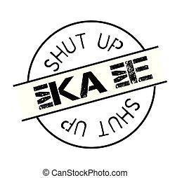 shut up black stamp in greek language. Sign, label, sticker