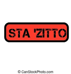shut up black stamp in italian language. Sign, label, sticker