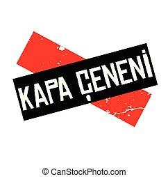shut up black stamp in turkish language. Sign, label, sticker