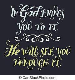 si, dios, trae, usted, a, él, él, voluntad, ver, usted, por,...