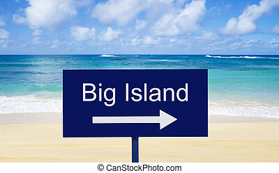 "Sign ""Big Island"" - Sign ""Big island"" on the beach in sunny..."