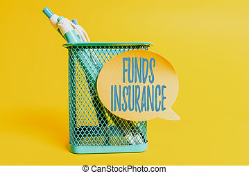 Sign displaying Funds Insurance. Business approach Form of collective investment offered an assurance policies Colorful Idea Presentation Displaying Fresh Thoughts Sending Message