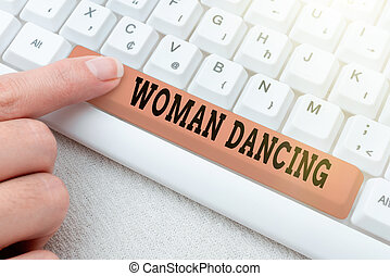 Handwriting text Woanalysis Dancing, Business showcase confident that dances gracefully and professionally Researching Software Development Solutions, Typing Advanc Program Codes