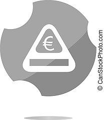 sign icon with euro money sign. warning symbol