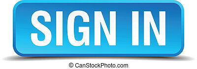 Sign in blue 3d realistic square isolated button
